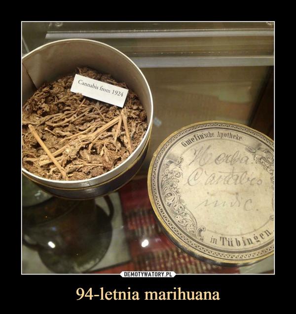 94-letnia marihuana –