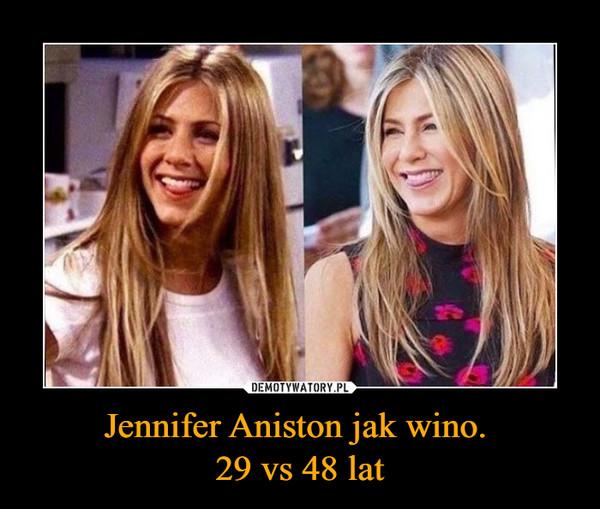 Jennifer Aniston jak wino. 29 vs 48 lat –