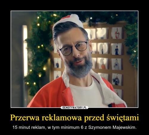 Przerwa reklamowa przed świętami