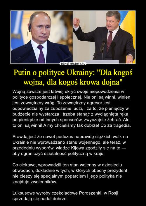 """Putin o polityce Ukrainy: ''Dla kogoś wojna, dla kogoś krowa dojna"""""""