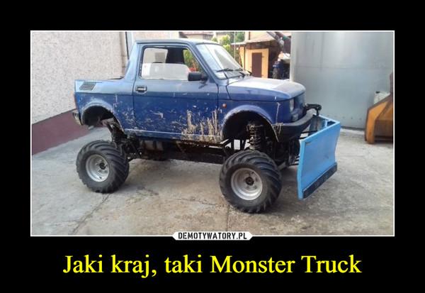 Jaki kraj, taki Monster Truck –