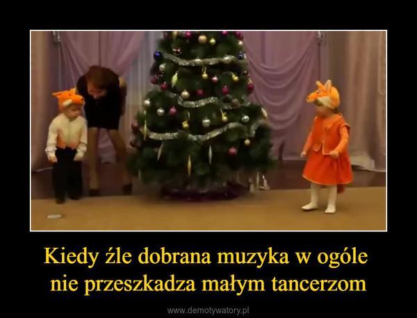 Kiedy źle dobrana muzyka w ogóle nie przeszkadza małym tancerzom –