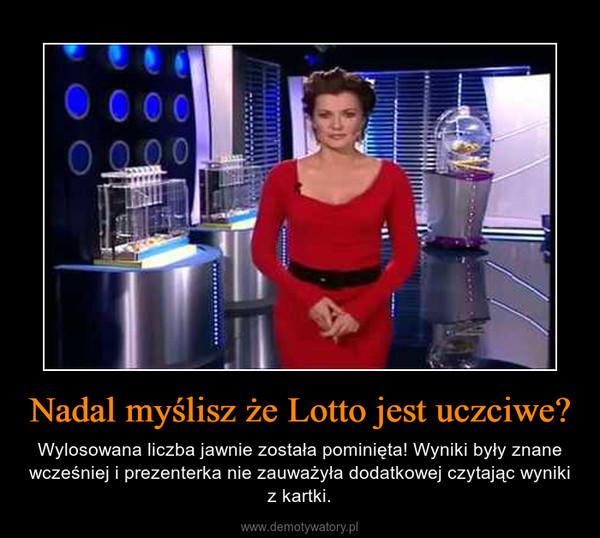 Nadal myślisz że Lotto jest uczciwe? – Wylosowana liczba jawnie została pominięta! Wyniki były znane wcześniej i prezenterka nie zauważyła dodatkowej czytając wyniki z kartki.
