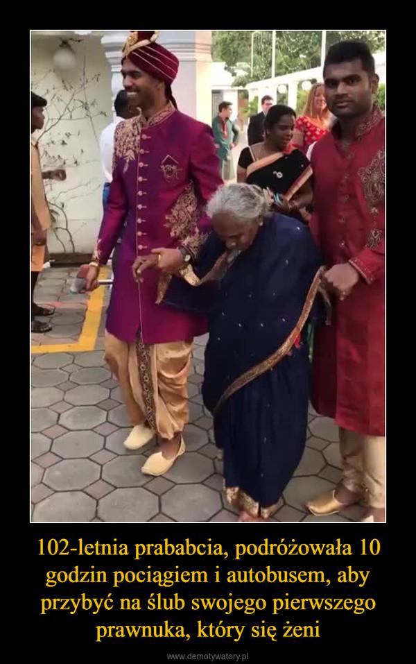 102-letnia prababcia, podróżowała 10 godzin pociągiem i autobusem, aby przybyć na ślub swojego pierwszego prawnuka, który się żeni –