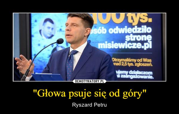 """""""Głowa psuje się od góry"""" – Ryszard Petru"""
