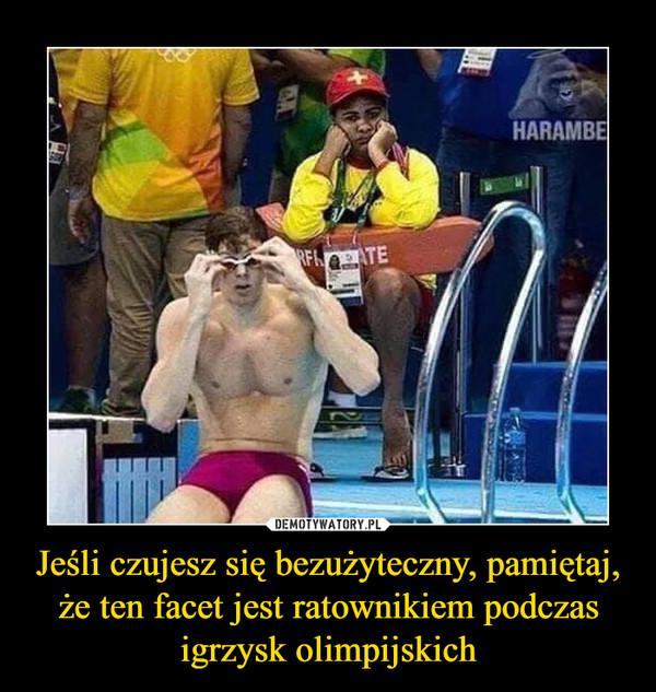 Jeśli czujesz się bezużyteczny, pamiętaj, że ten facet jest ratownikiem podczas igrzysk olimpijskich –