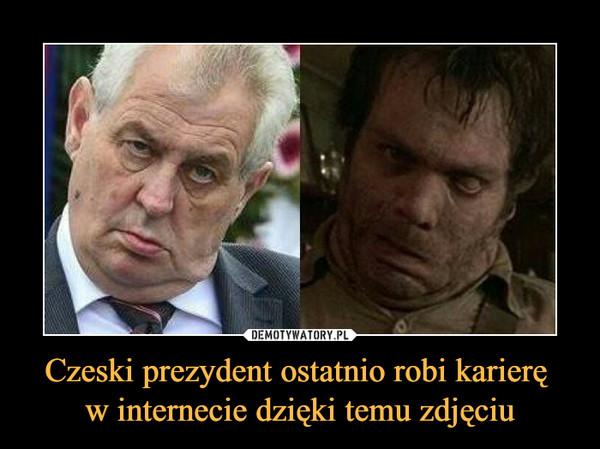 Czeski prezydent ostatnio robi karierę w internecie dzięki temu zdjęciu –