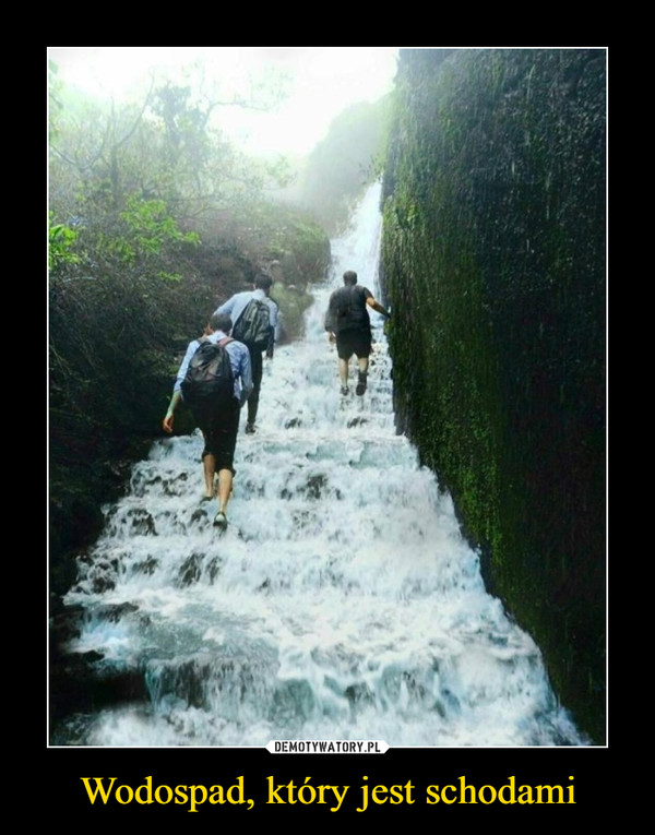 Wodospad, który jest schodami –