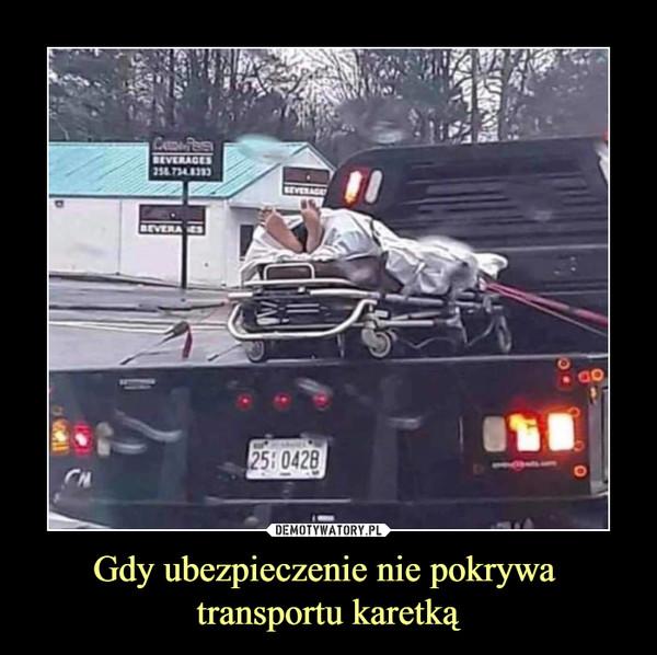 Gdy ubezpieczenie nie pokrywa transportu karetką –