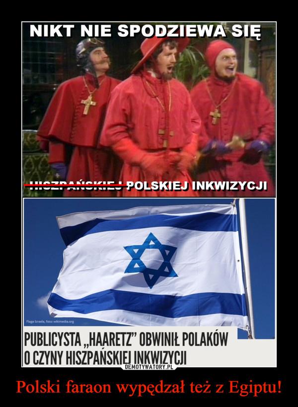 Polski faraon wypędzał też z Egiptu! –