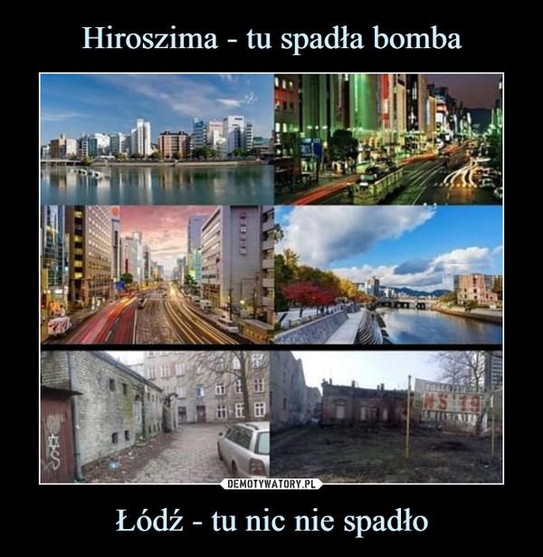 Łódź - tu nic nie spadło –