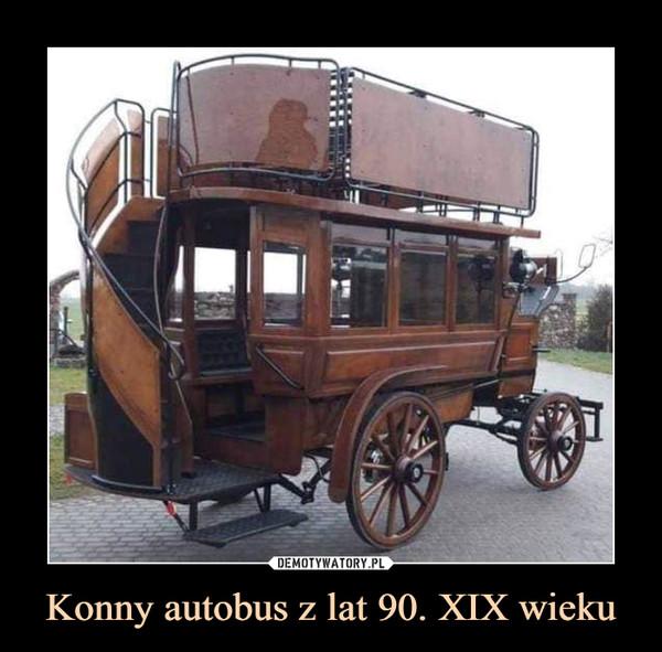 Konny autobus z lat 90. XIX wieku –