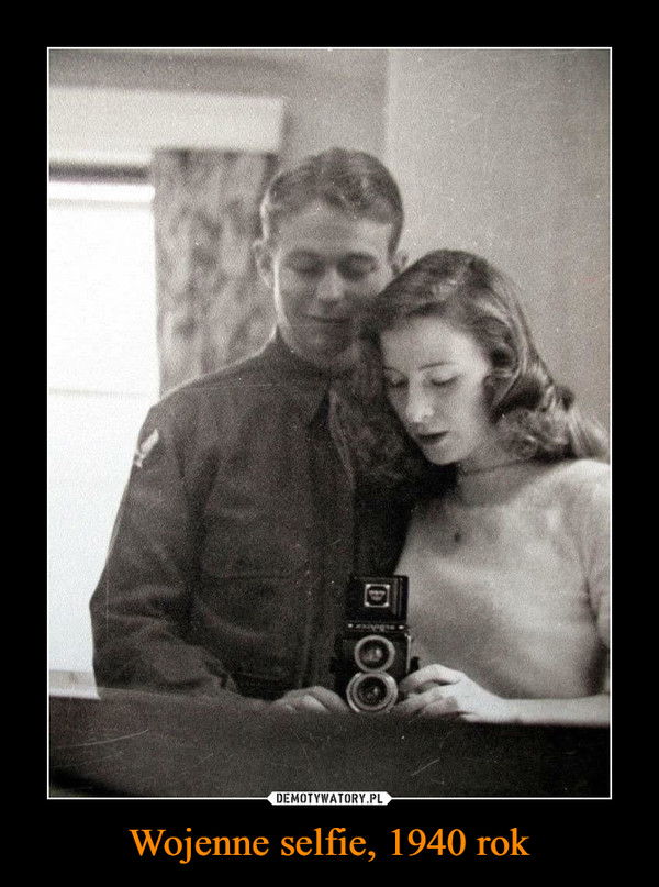 Wojenne selfie, 1940 rok –