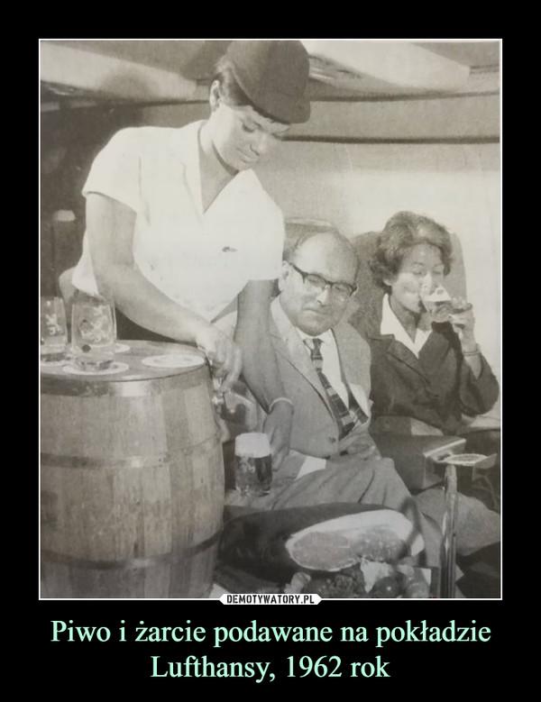 Piwo i żarcie podawane na pokładzie Lufthansy, 1962 rok –