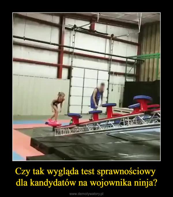 Czy tak wygląda test sprawnościowy dla kandydatów na wojownika ninja? –