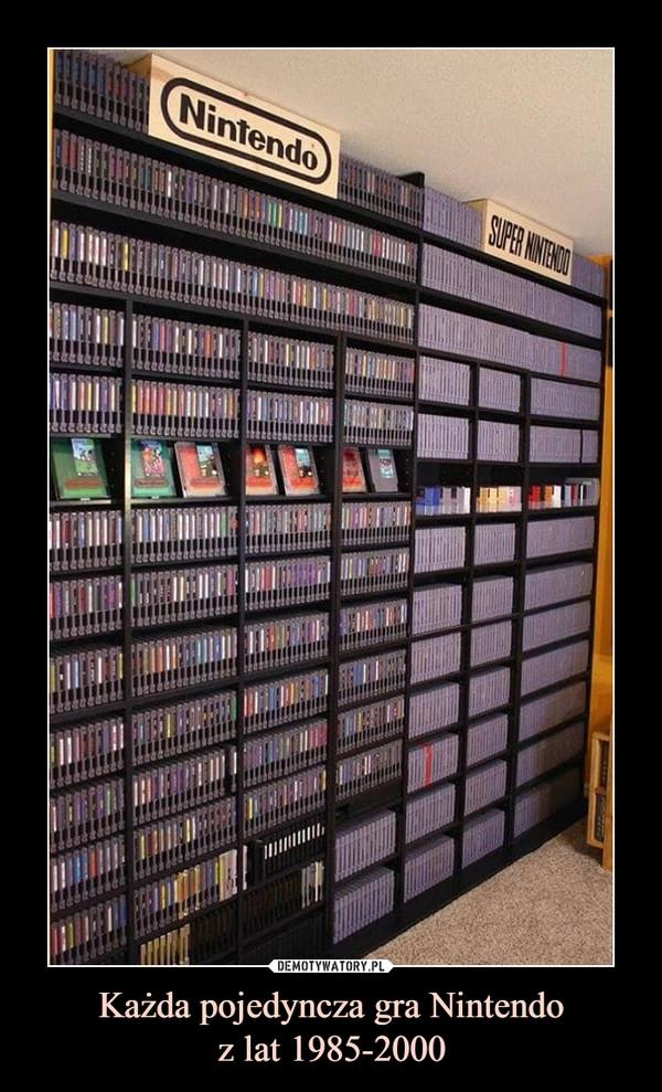 Każda pojedyncza gra Nintendoz lat 1985-2000 –