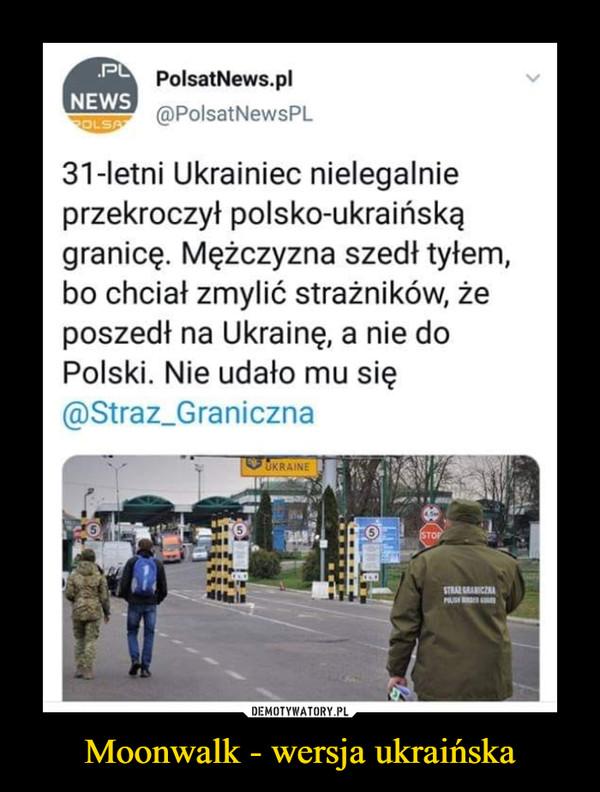 Moonwalk - wersja ukraińska –