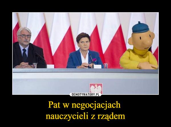Pat w negocjacjach nauczycieli z rządem –