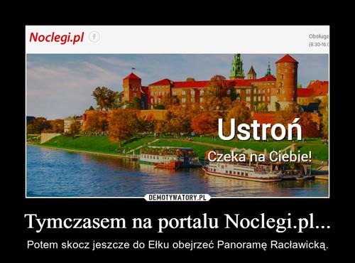 Tymczasem na portalu Noclegi.pl...