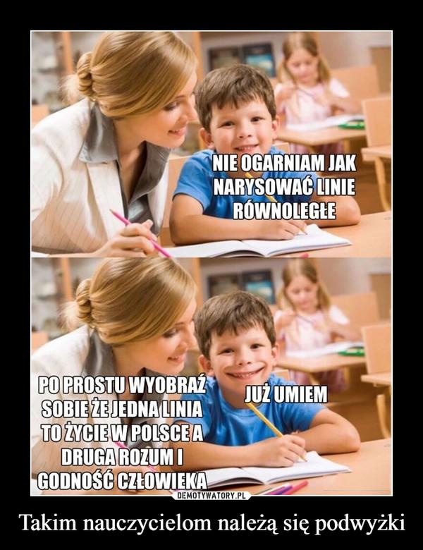 Takim nauczycielom należą się podwyżki –