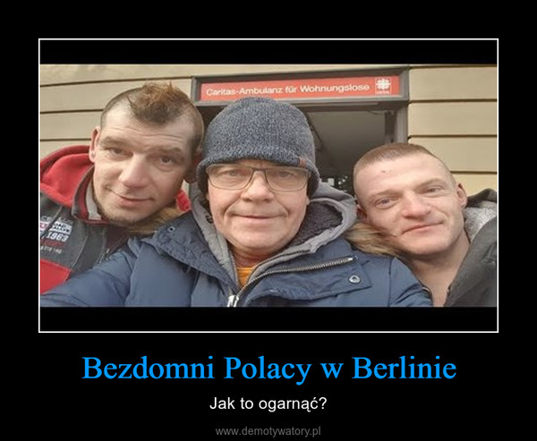 Bezdomni Polacy w Berlinie – Jak to ogarnąć?