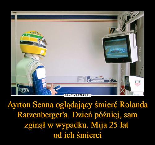 Ayrton Senna oglądający śmierć Rolanda Ratzenberger'a. Dzień później, sam zginął w wypadku. Mija 25 lat  od ich śmierci