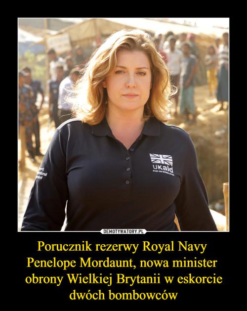 Porucznik rezerwy Royal Navy  Penelope Mordaunt, nowa minister  obrony Wielkiej Brytanii w eskorcie dwóch bombowców
