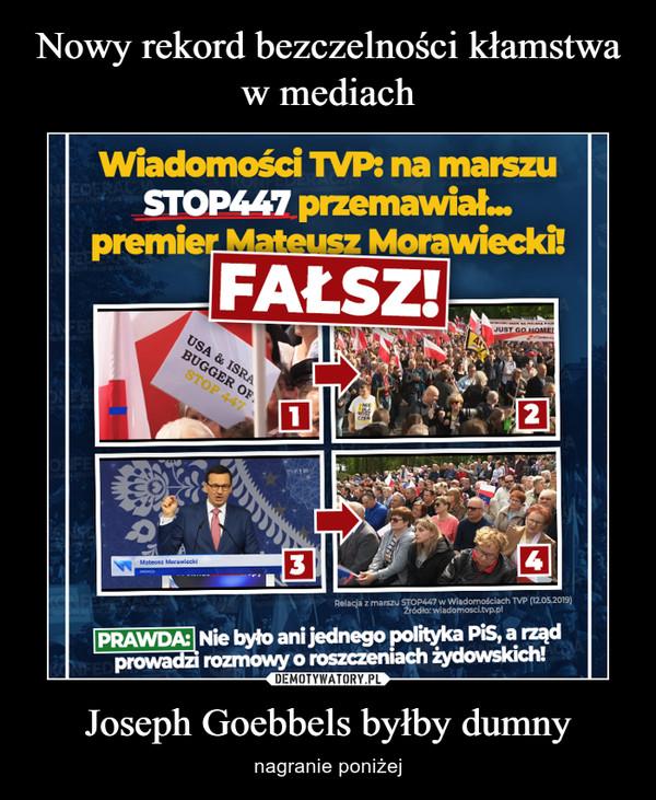 Joseph Goebbels byłby dumny – nagranie poniżej