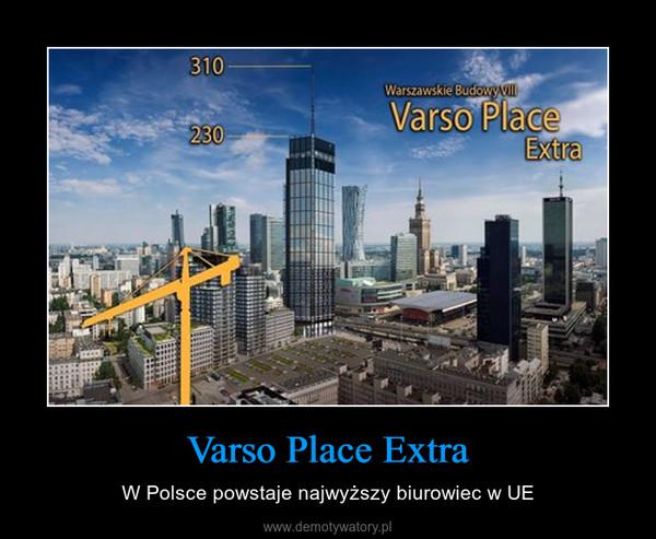 Varso Place Extra – W Polsce powstaje najwyższy biurowiec w UE