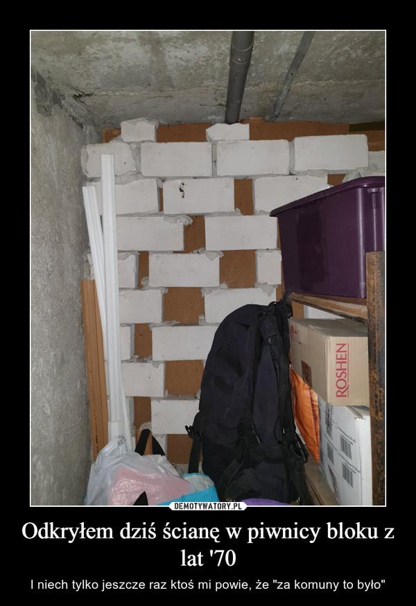"""Odkryłem dziś ścianę w piwnicy bloku z lat '70 – I niech tylko jeszcze raz ktoś mi powie, że """"za komuny to było"""""""