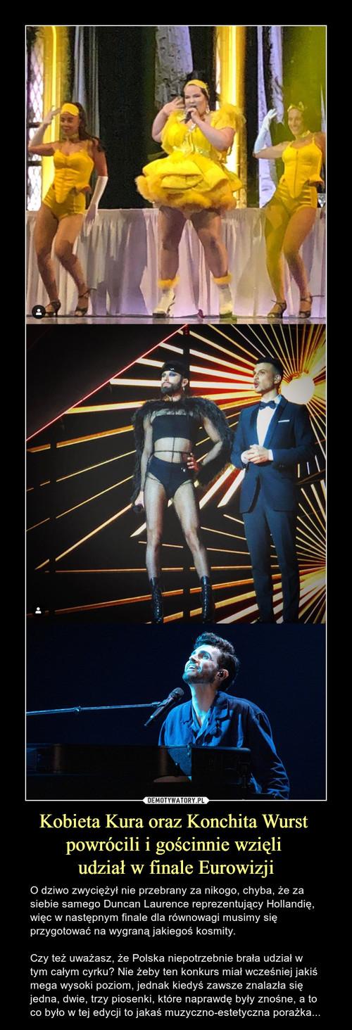 Kobieta Kura oraz Konchita Wurst  powrócili i gościnnie wzięli  udział w finale Eurowizji