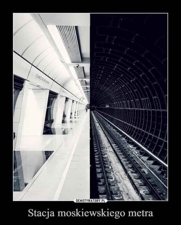 Stacja moskiewskiego metra –