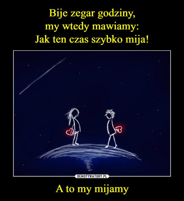 A to my mijamy –