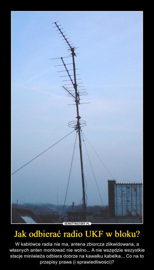 Jak odbierać radio UKF w bloku?
