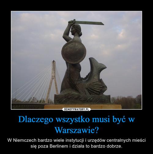 Dlaczego wszystko musi być w Warszawie?