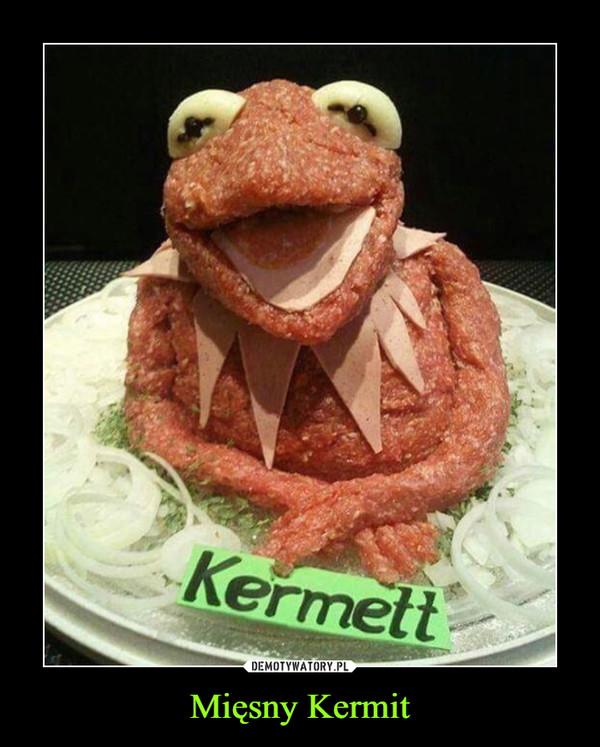 Mięsny Kermit –  Kermett