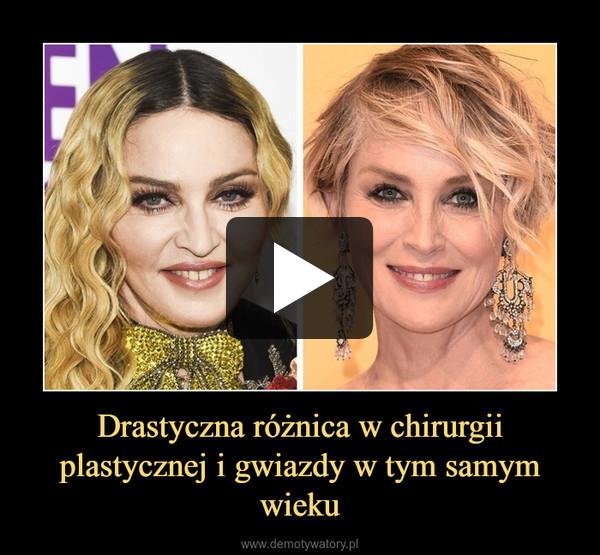 Drastyczna różnica w chirurgii plastycznej i gwiazdy w tym samym wieku –