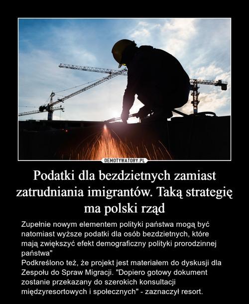 Podatki dla bezdzietnych zamiast zatrudniania imigrantów. Taką strategię ma polski rząd