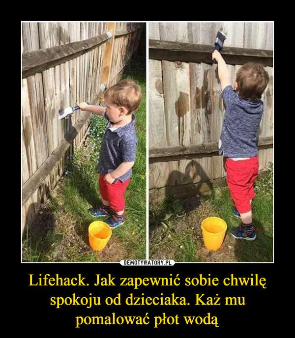 Lifehack. Jak zapewnić sobie chwilę spokoju od dzieciaka. Każ mu pomalować płot wodą –