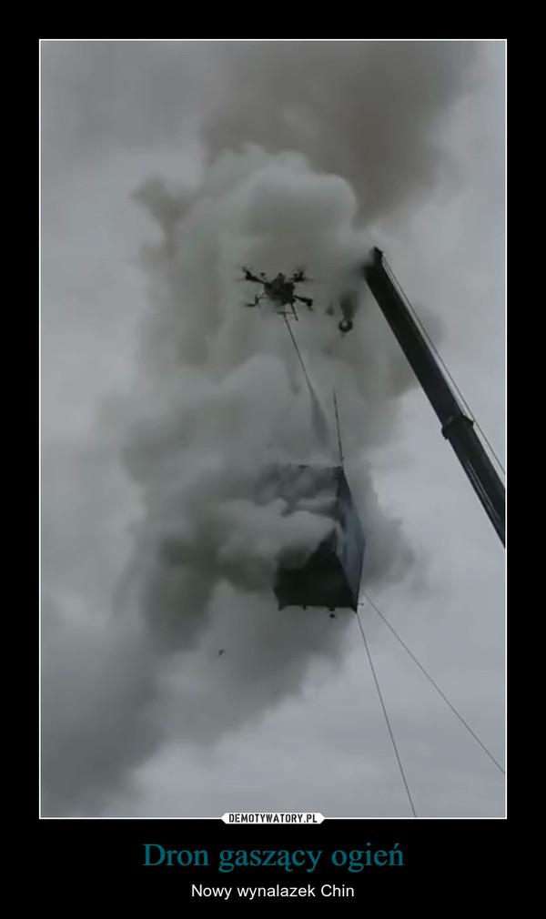 Dron gaszący ogień – Nowy wynalazek Chin