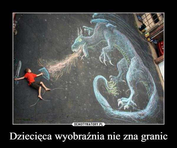 Dziecięca wyobraźnia nie zna granic –