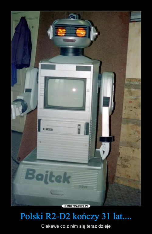 Polski R2-D2 kończy 31 lat....