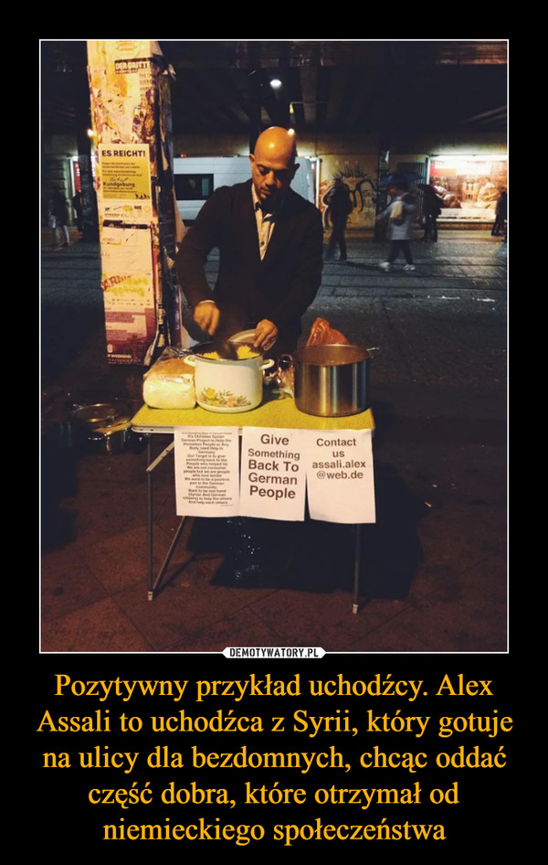 Pozytywny przykład uchodźcy. Alex Assali to uchodźca z Syrii, który gotuje na ulicy dla bezdomnych, chcąc oddać część dobra, które otrzymał od niemieckiego społeczeństwa