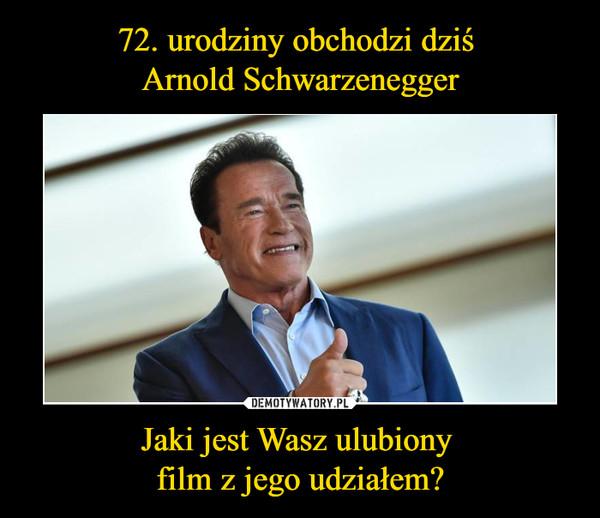 Jaki jest Wasz ulubiony film z jego udziałem? –