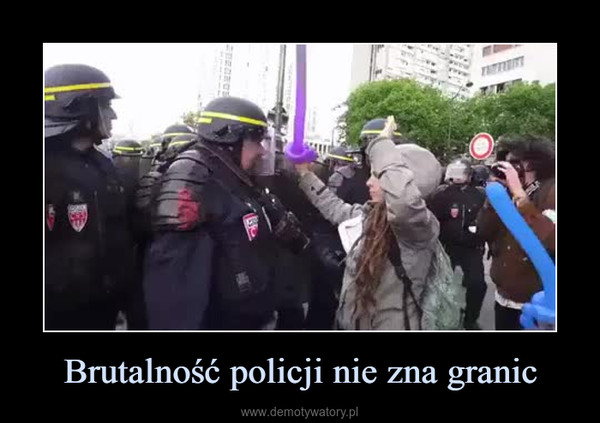 Brutalność policji nie zna granic –