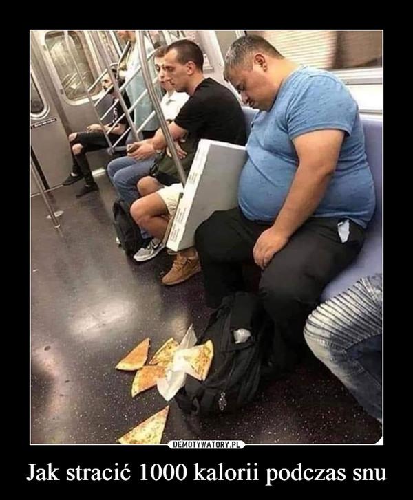 Jak stracić 1000 kalorii podczas snu –