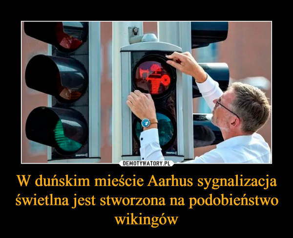 W duńskim mieście Aarhus sygnalizacja świetlna jest stworzona na podobieństwo wikingów –