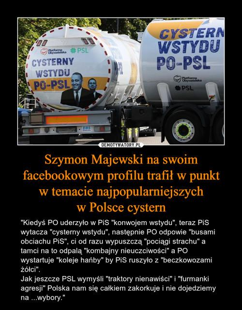 Szymon Majewski na swoim facebookowym profilu trafił w punkt w temacie najpopularniejszych w Polsce cystern