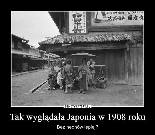Tak wyglądała Japonia w 1908 roku – Bez neonów lepiej?