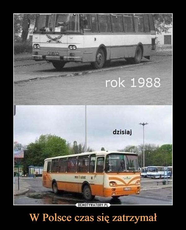 W Polsce czas się zatrzymał –